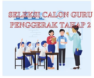 Seleksi Calon Guru Penggerak Tahap 2