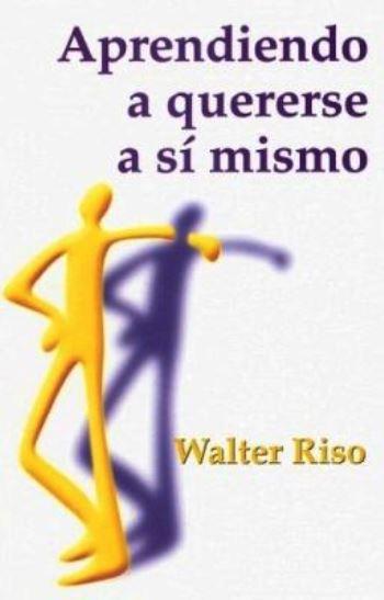 Aprendiendo a quererse a sí mismo – Walter Riso