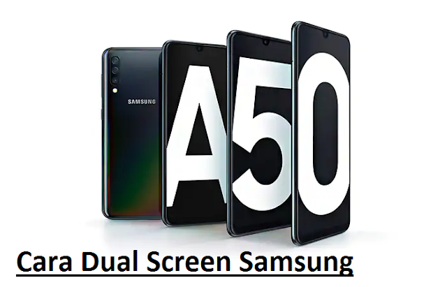 Cara Split Screen Samsung Galaxy A10 A20 A30 A40 A50 A60 A70 A80 A90