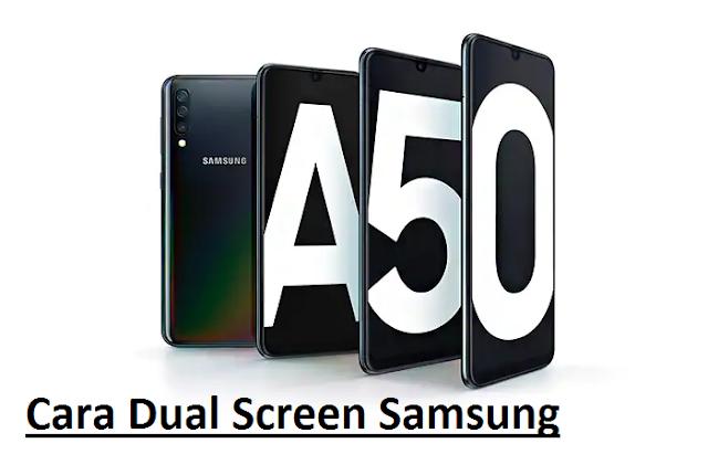 Cara Split Screen Samsung Galaxy A10 A20 A30 A40 A50 A60 A70 A80 A90