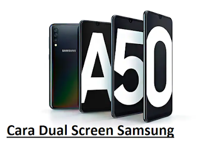 Cara Split Screen Samsung Galaxy A10 A20 A30 A50 A70