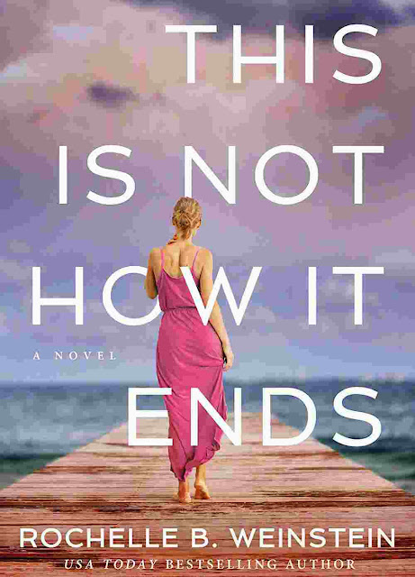 This Is Not How It Ends by Rochelle B. Weinstein PDF