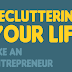 Decluttering Your Life Lke An Entrepreneur #infographic