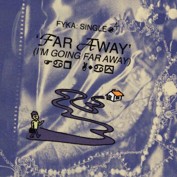 "Fyka — ""Far Away"""