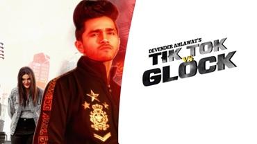 Tiktok vs Glock Lyrics - Devender Ahlawat