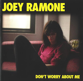 Joey Ramone's Don't Worry About Me