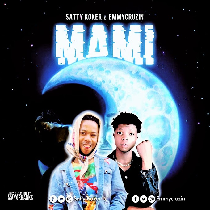 Music: Satty koker ft Emmycruzin - Mami