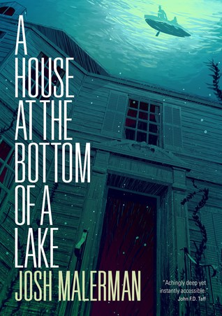 A House at the Bottom of a Lake by Josh Malerman review