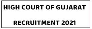 High Court of Gujarat Legal Assistant Recruitment 2021