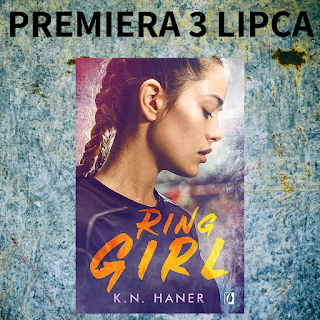 Ring girl - K.N. Haner (PATRONAT MEDIALNY)