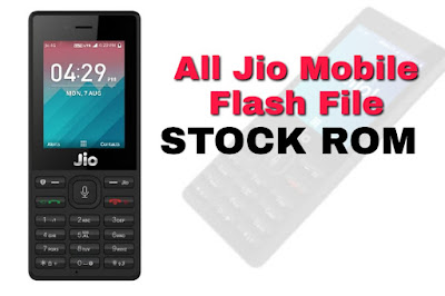 Download All Jio Phone Flash File (Stock ROM)