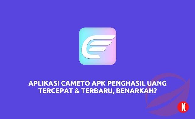 Aplikasi Cameto APK Penghasil Uang Tercepat & Terbaru, Benarkah?