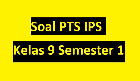 Kisi Kisi Soal Dan Kunci Jawaban Pts Ips Kelas 9 Semester Ganjil Didno76 Com