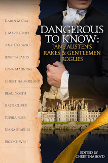 Book Cover: Dangerous to Know: Jane Austen's Rakes & Gentleman Rogues by Various - Anthology Edited by Christina Boyd