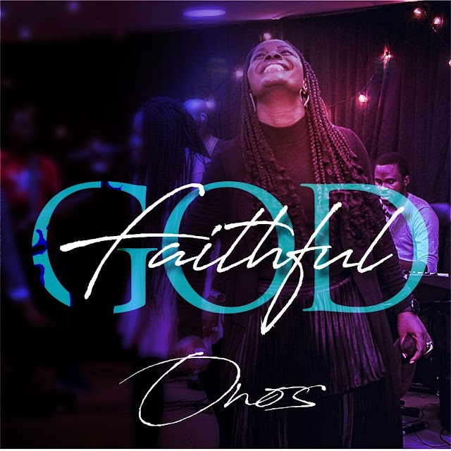 Music: Faithful God by ONOS