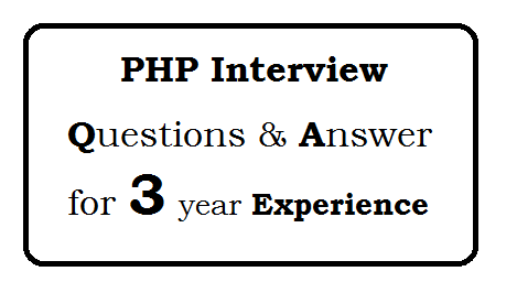 PHP Interview Questions for 3 year Experience