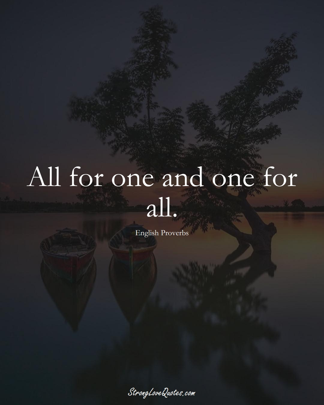 All for one and one for all. (English Sayings);  #EuropeanSayings