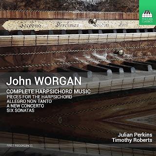 John Worgan Complete Harpsichord Music; Julian Perkins, Timothy Roberts; Toccata Classics