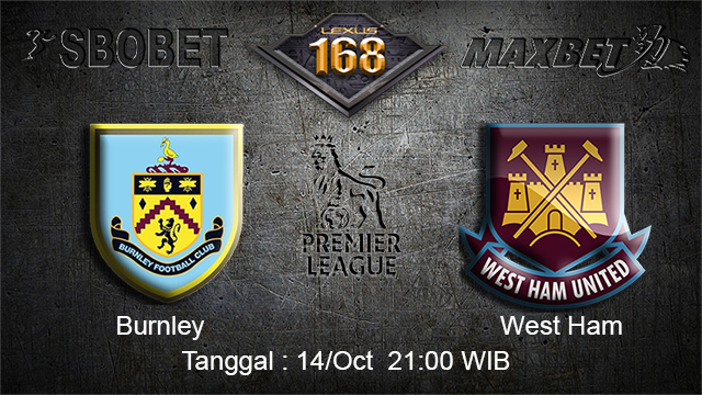 PREDIKSIBOLA - PREDIKSI TARUHAN BOLA BURNLEY VS WEST HAM 14 OCTOBER 2017 (EPL)
