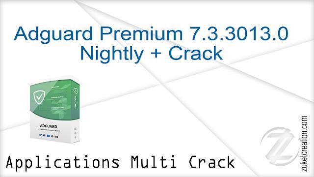 Adguard Premium 7.3.3013.0 Nightly + Crack