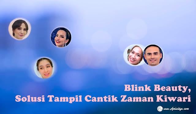 Blink Beauty, Solusi Tampil Cantik Zaman Kiwari