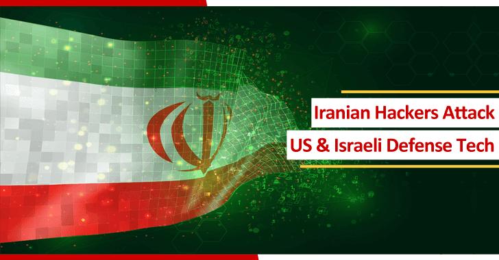 Iranian Hackers Attack the US & Israeli Defense Technology – Microsoft Warns