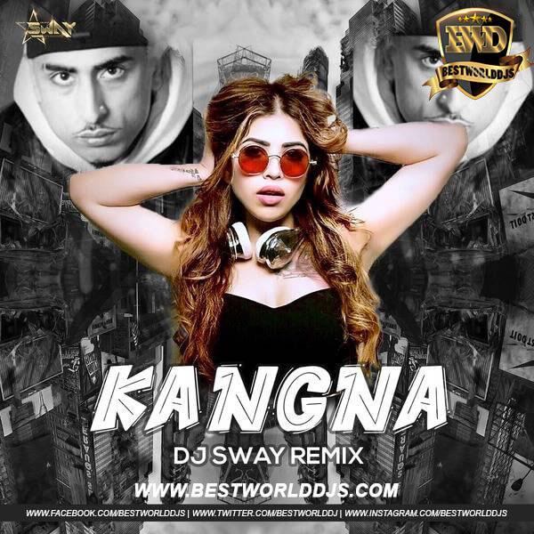 Kangna (Remix) - DJ Sway