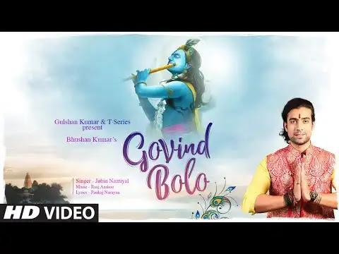 Jubin Nautiyal Song Govinda Bolo Lyrics   New Hindi Song