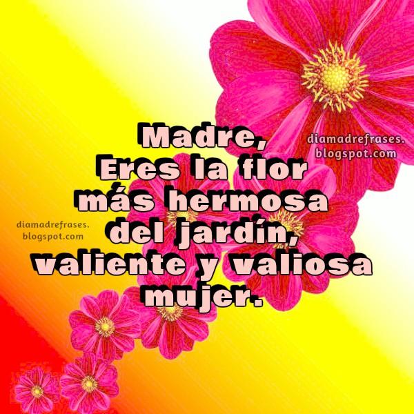 Imágenes con frases para la madre, mamá, linda tarjeta para dedicar a mi madre, saludos a mamá feliz día, postales por Mery Bracho