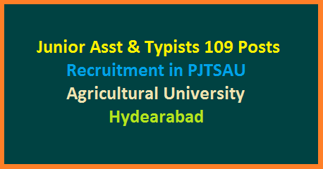 pjtsau-recruitment-of-109-junior-assistant-typist-tspsc-details