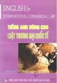 Tiếng Anh Dùng Cho Luật Thương Mại Quốc Tế - Chu Kim Tiến