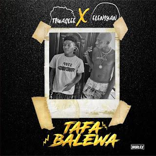 Tswag Lee ft. Eleniyan - Tafa Balewa