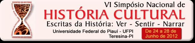 A Comissão Organizadora do VI Simpósio Nacional de História Cultural  informa  em 27 de janeiro de 2012 terá início o prazo para submissão de  comunicações em ... d375eb78533bb