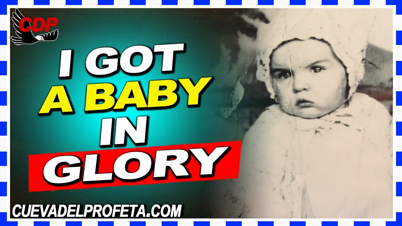 I got a baby in Glory - William Marrion Branham