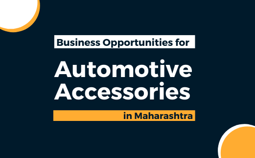 Business Opportunities for Automotive Accessories in Maharashtra