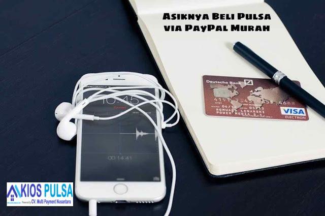 Asiknya Beli Pulsa via PayPal Murah