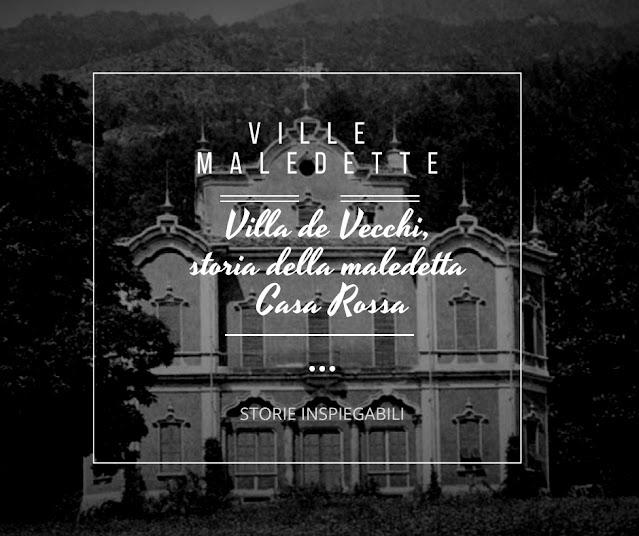 Villa de Vecchi, storia della maledetta Casa Rossa