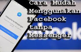 Cara Mudah Menggunakan Facebook tanpa Messenger 4