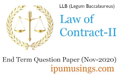 GGSIP University LLB Second Semester - Law of Contract-II - End Term Paper (November 2020)(#ipumusings)(#lawofcontarcts2)(#ggsipu)