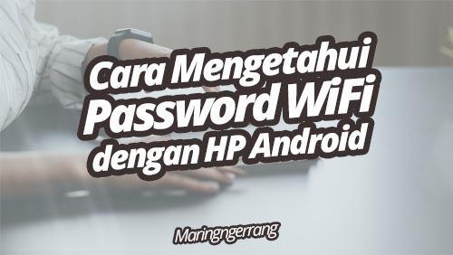 Cara Mengetahui Password Wifi Dengan HP Android