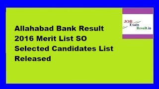 Allahabad Bank Result 2016 Merit List SO Selected Candidates List Released