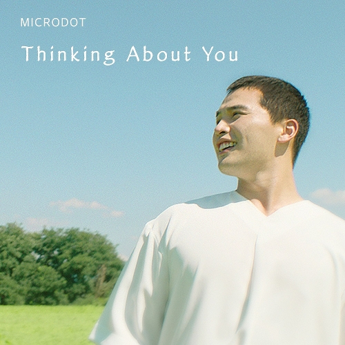 Microdot – Thinking About You – EP