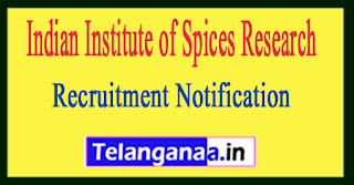 Indian Institute of Spices Research IISR Recruitment Notification