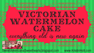 Kristin Holt | Victorian Watermelon Cake: Everything Old is New Again