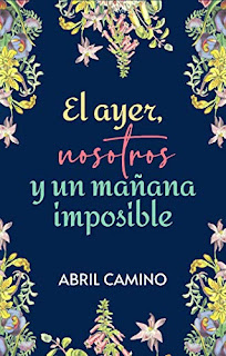 ayer-nosotros-mañana-imposible-abril-camino