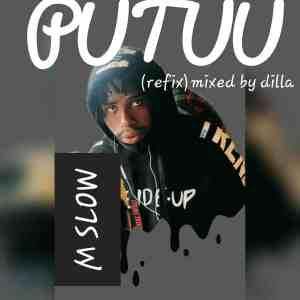 Mp3: M Slow – Putuu(Refix) (Mixed By Dilla)