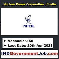 NPCIL Recruitment - 50 Technical Officer - Last Date: 20th Apr 2021