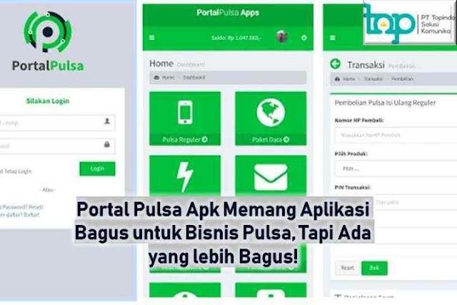 Portal Pulsa Apk Memang Aplikasi Bagus untuk Bisnis Pulsa, Tapi Ada yang lebih Bagus!