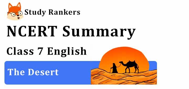 Chapter 3 The Desert Class 7 English Summary