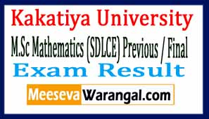 Kakatiya University M.Sc Mathematics (SDLCE) Previous / Final Oct 2016 Exam Results